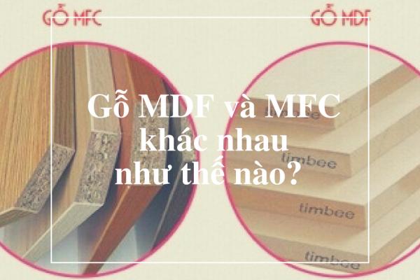Gỗ MDF và MFC khác nhau như thế nào